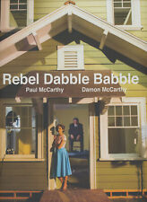 Paul McCarthy, Damon McCarthy / Rebel Dabble Babble 1st Edition 2013
