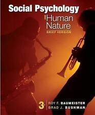 Social Psychology and Human Nature, Brief Version by Baumeister & Bushman-3E