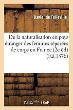 De la Naturalisation en Pays Etranger des Femmes Separees de Corps en France....