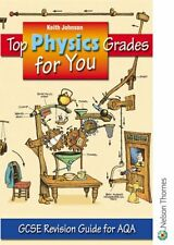 Top Physics Grades for You for AQA: GCSE Revision Guide for AQA,Keith Johnson
