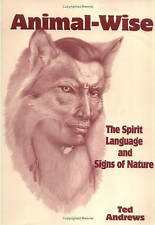 Animal-Wise: The Spirit Language and Signs of Nature,Ted Andrews,Excellent Book