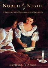 North by Night: A Story of the Underground Railroad