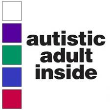 Autistic Adult Inside Decal Sticker Choose Color + Size #1234