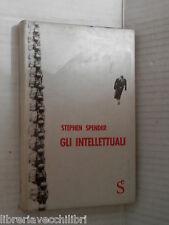 GLI INTELLETTUALI Stephen Spender Sugar editore 1959 libro storia contemporanea