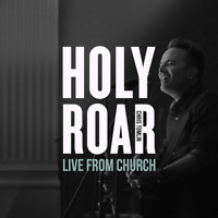 Chris Tomlin - Holy Roar: Live From Church CD 2019 Sparrow Records •• NEW ••