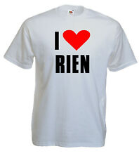 I LOVE RIEN tee shirt, humoristique, S, M, L, XL, NEUF, NEW