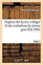 Hygia]ne Des Lyca(c)Es, Colla]ges & Des Institutions de Jeunes Gens Partie...