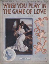 When You Play In The Game of Love, Emam Carus Photo, 1913, vintage sheet music