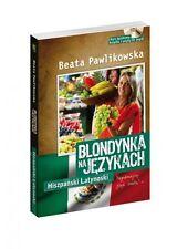 BEATA PAWLIKOWSKA Blondynka na językach – Hiszpański latynoski + CD (mp3)