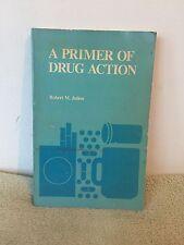 A Primer Of Drug Action by Robert M. Julien (1975) PB