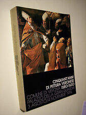 CINQUANT'ANNI DI PITTURA VERONESE 1580-1630, a cura di L. MAGAGNAGO, 1974