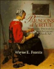 Paragons of Virtue: Women and Domesticity in 17th Century Dutch Art