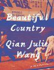 Beautiful Country: A Memoir By Qian Julie Wang For Sale