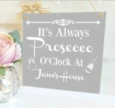 Prosecco, Wine, Champagne, Cava  O'clock Plaque Large  It's Always Personalised
