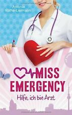 Miss Emergency. Hilfe, ich bin Arzt von Antonia Rothe-Li...   Buch   Zustand gut