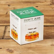 Dont Ask 16Oz Double Shot Old Fashion Glass Drink Tumbler