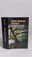 Pierre Magnan - Cronaca di Un Castello Stregato - 2009 - Edizioni Francia Tempo