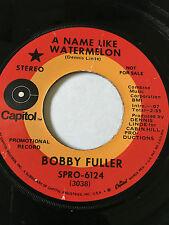 "RARE POPCORN PROMO 45/ BOBBY FULLER ""A NAME LIKE WATERMELON""   CLEAN   HEAR"