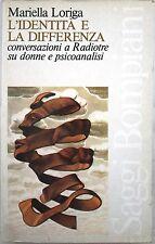 X 1077 LIBRO L'IDENTITA' E LA DIFFERENZA DI MARIELLA LORIGA – 1° Ed 1980