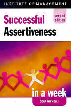 Successful Assertiveness in a Week by Dena Michelli (Paperback, 1998)