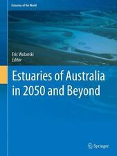 Estuaries of the World: Estuaries of Australia in 2050 and Beyond (2013,...