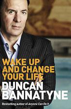 Wake Up and Change Your Life by Duncan Bannatyne (Hardback, 2008)