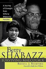 Betty Shabazz, Surviving Malcolm X : A Journey of Strength from Wife to Widow...