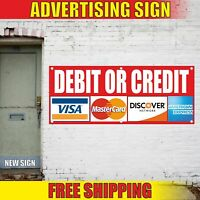 DEBIT OR CREDIT Advertising Banner Vinyl Mesh Decal Sign WE ACCEPT CARDS NOW ALL