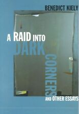 A Raid into Dark Corners and Other Essays by Kiely, Benedict