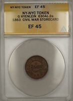 1863 NY-NYC G Hyenlein Civil War Storecard Token 630AL-2a ANACS EF-45