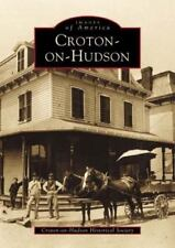 Croton-on-Hudson Historical Society - Images of America CROTON-ON-HUDSON (NY) pb