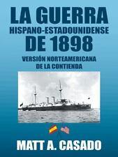La Guerra Hispano-Estadounidense De 1898 : Versión Norteamericana de la...