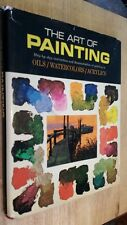 The Art of Painting: Oils / Watercolors / Acrylics (HC w/DJ) Vintage 1968