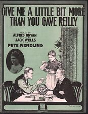 Give Me A Little Bit More Than You Gave Reilly 1917 Large Format Sheet Music