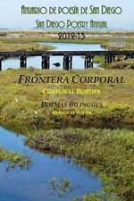 Frontera Corporal : Poemas Bilingues Del Anuario de Poesia de San Diego by...