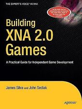 Building XNA 2.0 Games : A Practical Guide for Independent Game Development...