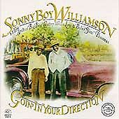 SONNY BOY WILLIAMSON Goin' in Your Direction CD