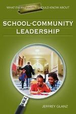 What Every Principal Should Know About School-Community Leadership What Every P