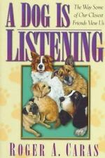 A Dog is Listening: The Way Some of Our Closest Friends View Us-ExLibrary