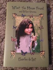 WHAT THE MOUSE FOUND Charles de Lint 1st ed 2000 COPY SIGNED/LIMITED HC fine OOP