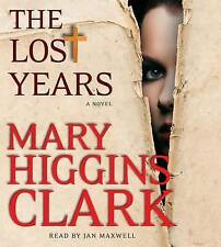NEW The Lost Years: A Novel by Mary Higgins Clark