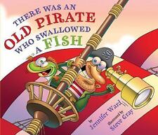 There Was an Old Pirate Who Swallowed a Fish (Hardback or Cased Book)
