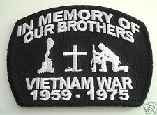 IN MEMORY OF OUR BROTHERS VIETNAM 1959-1975 Military Veteran Hero Patch P2708 E