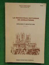 LE RENOUVEAU GOTHIQUE EN ANGLETERRE IDEOLOGIE ET ARCHITECTURE P FONTANEY