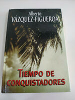 Tiempo de Conquistadores Alberto Vazquez Figueroa - LIBRO 2004 263 Pgs