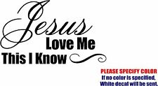 Jesus Loves me This I know Graphic Die Cut decal sticker Car Truck Boat 12""