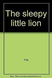The sleepy little lion Ylla