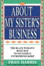 About My Sister's Business : The Black Woman's Road Map to Successful-ExLibrary