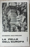 "Giuseppe Dall'Ongaro ""La pelle dell'Europa"" Trevi 1970"