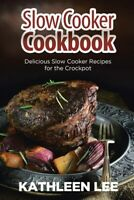 Slow Cooker Cookbook: Delicious Slow Cooker Recipes for the Crockpot, Brand N...